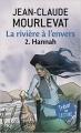 Couverture La rivière à l'envers, tome 2 : Hannah Editions Pocket (Jeunesse - Trésor de lecture) 2009