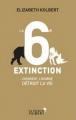 Couverture La 6e extinction : Comment l'homme détruit la vie Editions La Librairie Vuibert 2015