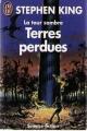 Couverture La tour sombre, tome 3 : Terres perdues Editions J'ai Lu 1992