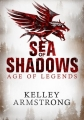 Couverture Age of Legends, book 1: Sea of Shadows Editions Atom Books 2014