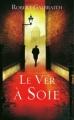 Couverture Le Ver à soie Editions France Loisirs 2014