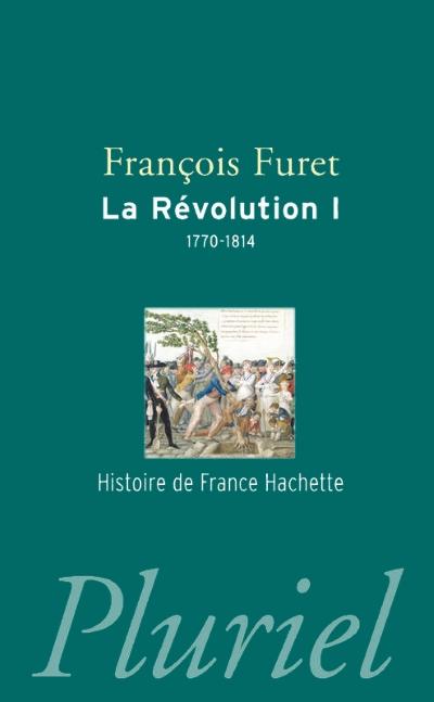 Couverture La Révolution, tome 1 : 1770-1814