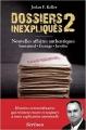 Couverture Dossiers inexpliqués, tome 2 : Nouvelles affaires authentiques : surnaturel, étrange, insolite Editions Scrineo 2015