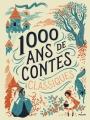 Couverture 1000 ans de contes classiques Editions Milan (Mille ans) 2014