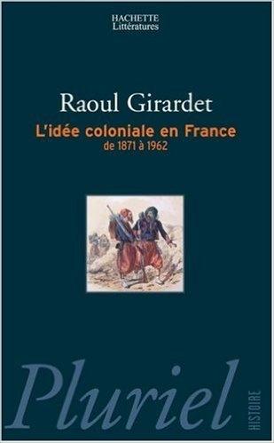 Couverture L'idée coloniale en France : De 1871 à 1962