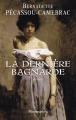 Couverture La dernière bagnarde Editions Flammarion 2011