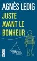 Couverture Juste avant le bonheur Editions Pocket 2015