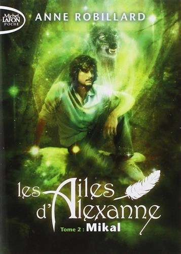 Couverture Les Ailes d'Alexanne, tome 2 : Mikal