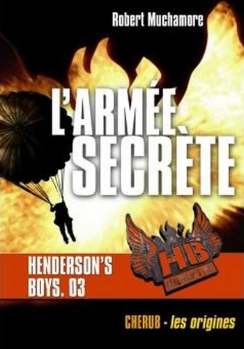 Couverture Henderson's Boys, tome 3 : L'armée secrète