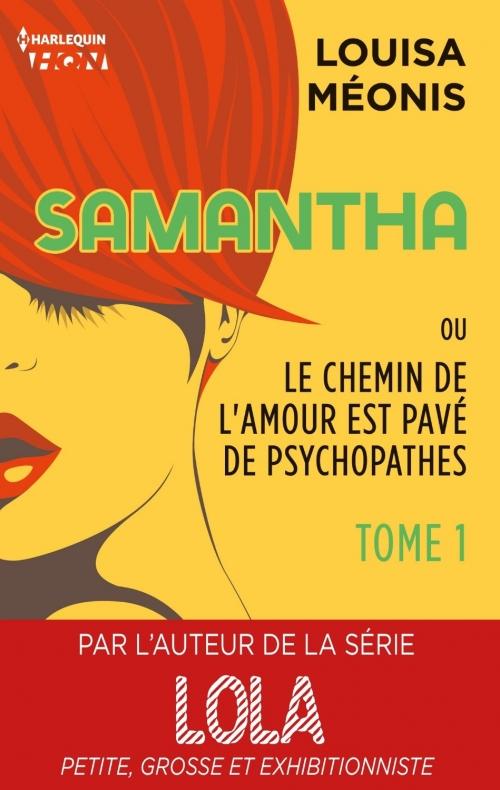 Couverture Samantha ou le chemin de l'amour est pavé de psychopathes, tome 1
