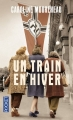 Couverture Un train en hiver Editions Pocket 2016