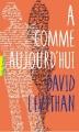 Couverture A comme aujourd'hui Editions Gallimard  (Pôle fiction) 2015