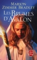Couverture Les Dames du lac, tome 2 : Les Brumes d'Avalon Editions Le Livre de Poche 2012