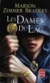 Couverture Le cycle d'Avalon, tome 6 : Les dames du lac Editions Le Livre de Poche 2014