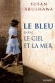 Couverture Le bleu entre le ciel et la mer Editions Denoël 2016