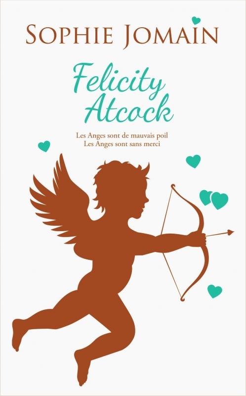 Couverture Felicity Atcock, tomes 3 et 4 : Les anges sont de mauvais poil,  Les anges sont sans merci