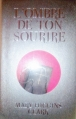 Couverture L'Ombre de ton sourire Editions France Loisirs 2012