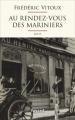 Couverture Au rendez-vous des mariniers Editions Fayard 2016