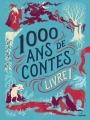 Couverture 1000 ans de contes, tome 1 Editions Milan 2014