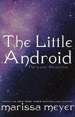 Couverture Chroniques lunaires, tome 0.6 : The little android