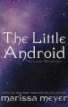 Couverture Chroniques lunaires, tome 0.6 : The little android Editions Feiwel & Friends 2014