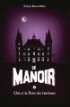 Couverture Le manoir, saison 1, tome 2 : Cléa et la porte des fantômes Editions France Loisirs (Jeunes) 2015