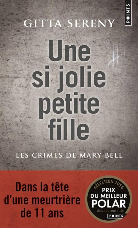 Couverture Une si jolie petite fille : Les crimes de Mary Bell
