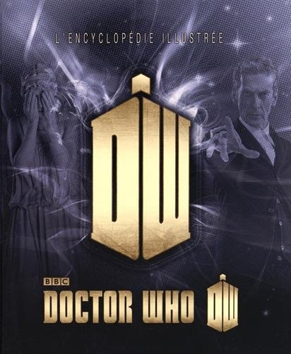 Couverture Doctor Who: L'Encyclopédie Illustrée