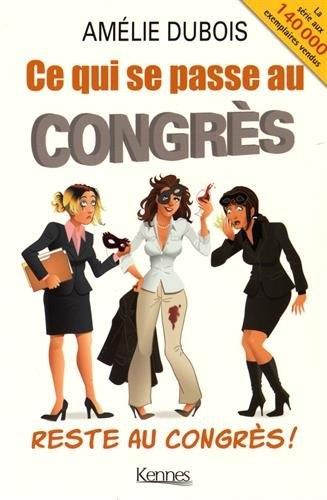 Couverture Ce qui se passe au congrès reste au congrès !