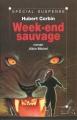 Couverture Week-end sauvage Editions Le Grand Livre du Mois (Spécial Suspense) 1992