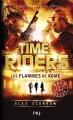Couverture Time riders, tome 5 : Les flammes de Rome Editions Pocket (Jeunesse - Best seller) 2015