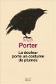 Couverture La douleur porte un costume de plumes Editions Seuil (Cadre vert) 2016