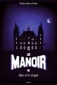 Couverture Le manoir, saison 1, tome 6 : Alec et le strigoï Editions Bayard (Jeunesse) 2015
