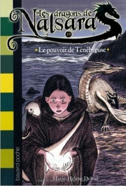 Couverture Les dragons de Nalsara, tome 19 : Le pouvoir de Ténébreuse