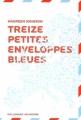 Couverture Treize petites enveloppes bleues, tome 1 : Treize petites enveloppes bleues / 13 petites enveloppes bleues Editions Gallimard  (Jeunesse) 2007