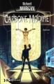 Couverture Le cycle de Takeshi Kovacs, tome 1 : Carbone modifié Editions Bragelonne 2003