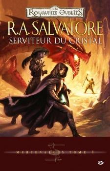 Couverture Les Royaumes Oubliés : Mercenaires, tome 1 : Serviteur du Cristal