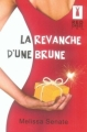 Couverture La Revanche d'une Brune Editions Harlequin (Red Dress Ink) 2007