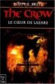 Couverture The Crow : Le Coeur de Lazare Editions Fleuve (Noir - Terreurs) 1998