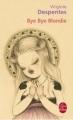 Couverture Bye bye Blondie Editions Le Livre de Poche 2006