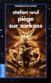 Couverture Piège sur Zarkass Editions Denoël (Présence du futur) 1996