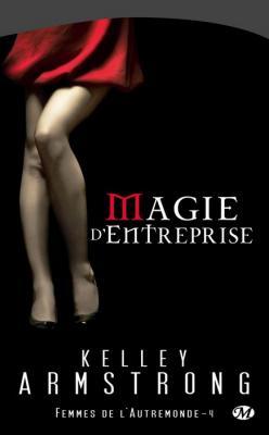 Couverture Femmes de l'Autremonde, tome 04 : Magie d'entreprise