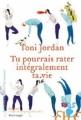 Couverture Tu pourrais rater intégralement ta vie Editions Héloïse d'Ormesson 2010