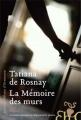 Couverture La mémoire des murs Editions Héloïse d'Ormesson 2008