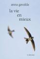 Couverture La Vie en mieux Editions Le Dilettante 2014