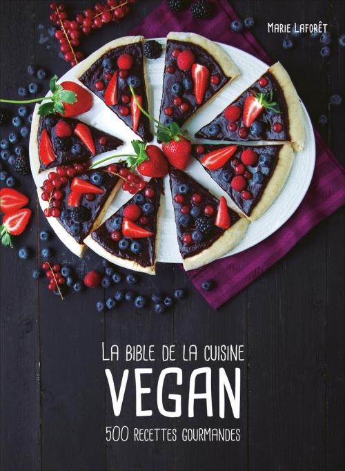 Couverture Vegan / La bible de la cuisine Vegan : 500 recettes gourmandes