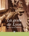 Couverture La geste de Lyon Editions Les Moutons Electriques 2013