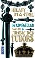 Couverture Le Conseiller, tome 1 : Dans l'ombre des Tudors Editions Pocket 2015