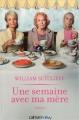 Couverture Une semaine avec ma mère Editions Calmann-Lévy 2009