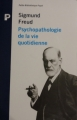 Couverture Psychopathologie de la vie quotidienne Editions Payot (Petite bibliothèque) 1995